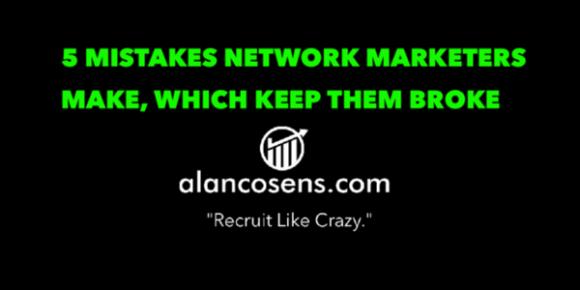 AlanCosens.com The 5 Mistakes That Keep Network Marketers Broke
