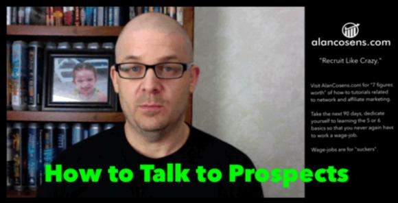 AlanCosens.com Network Marketing Mastery | How to Talk to Prospects