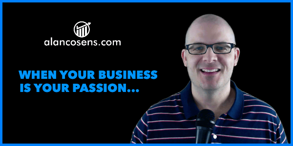 AlanCosens.com When Your Business if Your Passion