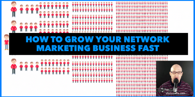 Alan Cosens How to Grow Your Network Marketing Business Fast