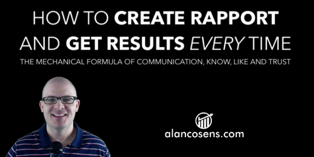 Alan Cosens, How to Create Rapport and Get Results Every Time