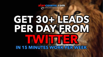 How To Get 30+ Leads Per Day From Twitter In 15 Minutes Work Per Week