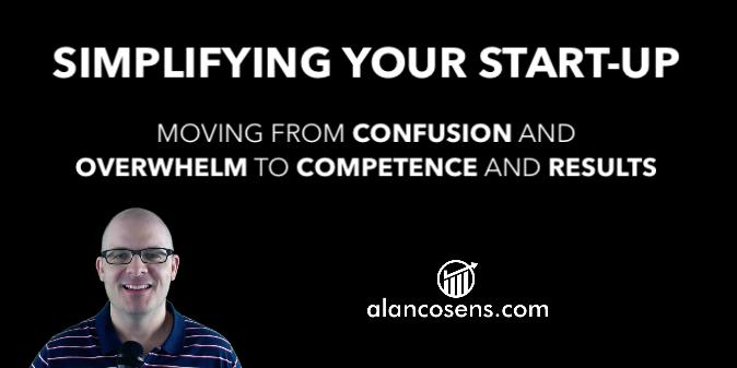 Alan Cosens - Simplifying Your Start-Up
