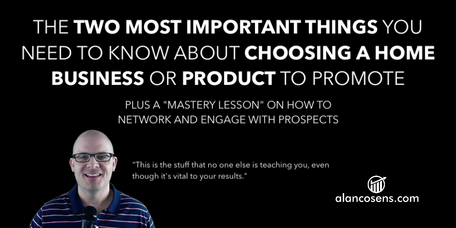Alan Cosens - How to Choose a Home Business or Product to Promote