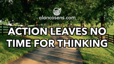 Alan Cosens, Action Leaves No Time For Thinking