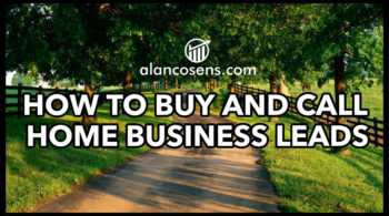 Alan Cosens, How to Buy and Call Home Business Leads