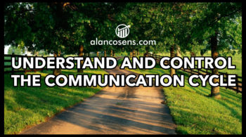 Alan Cosens, Control the Communication Cycle