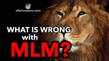 Alan Cosens, What is Wrong With MLM?
