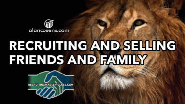 Alan Cosens, Recruiting and Selling Friends and Family