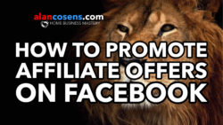How To Promote Affiliate Offers On Facebook.