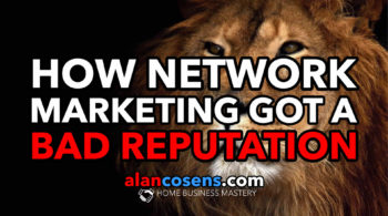 How Network Marketing Got a Bad Reputation - Tim Sales - AlanCosens.com
