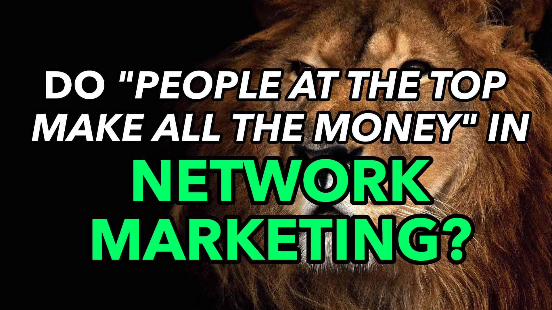 """Do """"People At the Top Make All the Money"""" in MLM?"""