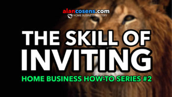 Home Business How-To Series #2 - The Skill Of Inviting