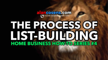 Home Business How-To Series #4 The Process Of List-Building