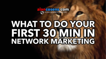 Your First 30 Minutes In Network Marketing