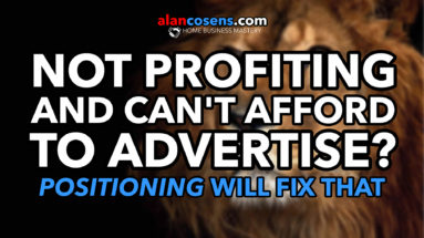 Not Profiting and Can't Afford Advertising? - Alan Cosens - Network Marketing Mastery