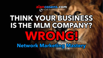 Think Your Business Is Your MLM Company?