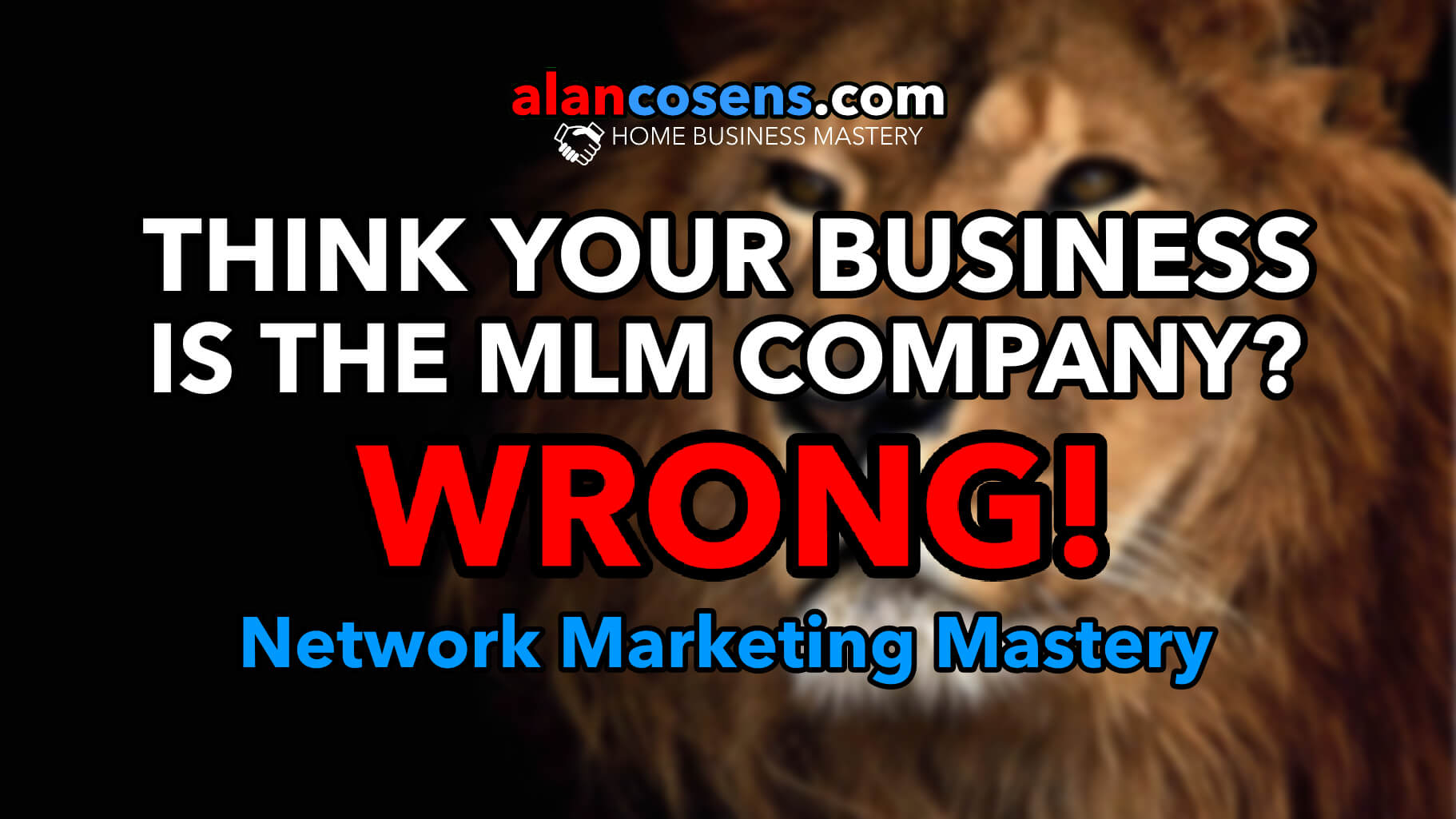 Think Your Business Is The MLM Company? WRONG!