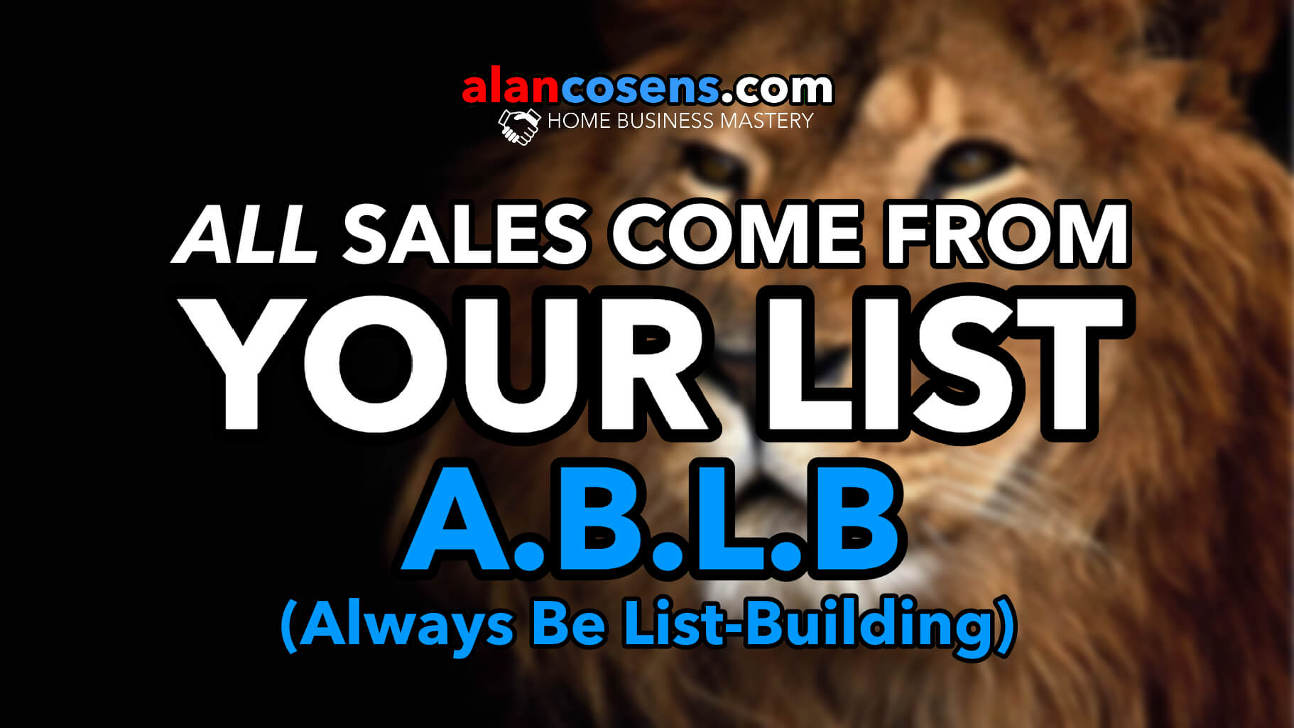 A.B.L.B. All Sales Come From Your List