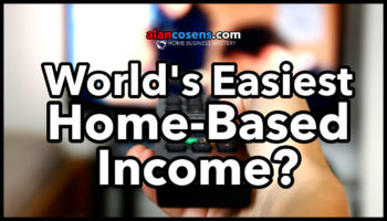 World's Easiest Home-Based Income?