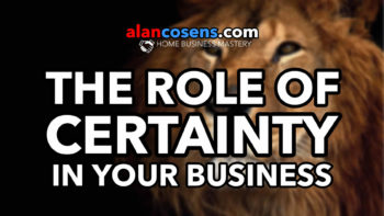 The Role of Certainty In Your Network Marketing Business