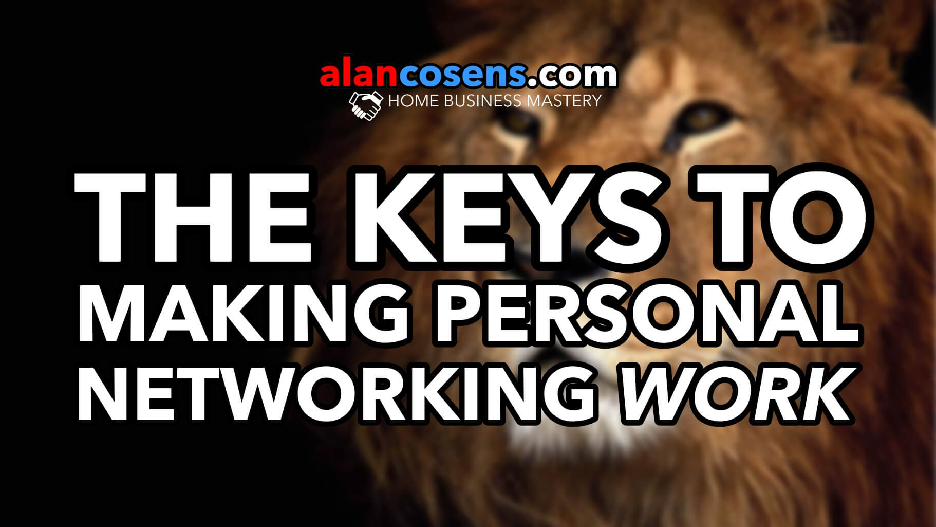 The Keys To Making Personal Networking Work
