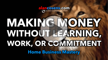 Making Money Without Learning Anything, Without Work and Commitment - Network Marketing Mastery