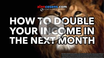 How To Double Your Income In The Next Month - Alan Cosens Network Marketing Mastery