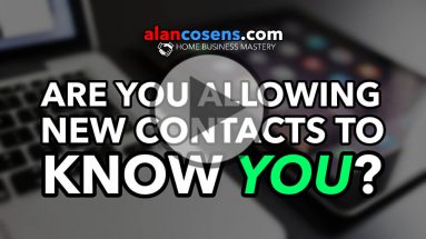 Are You Allowing Contacts To Know YOU? - Network Marketing Mastery