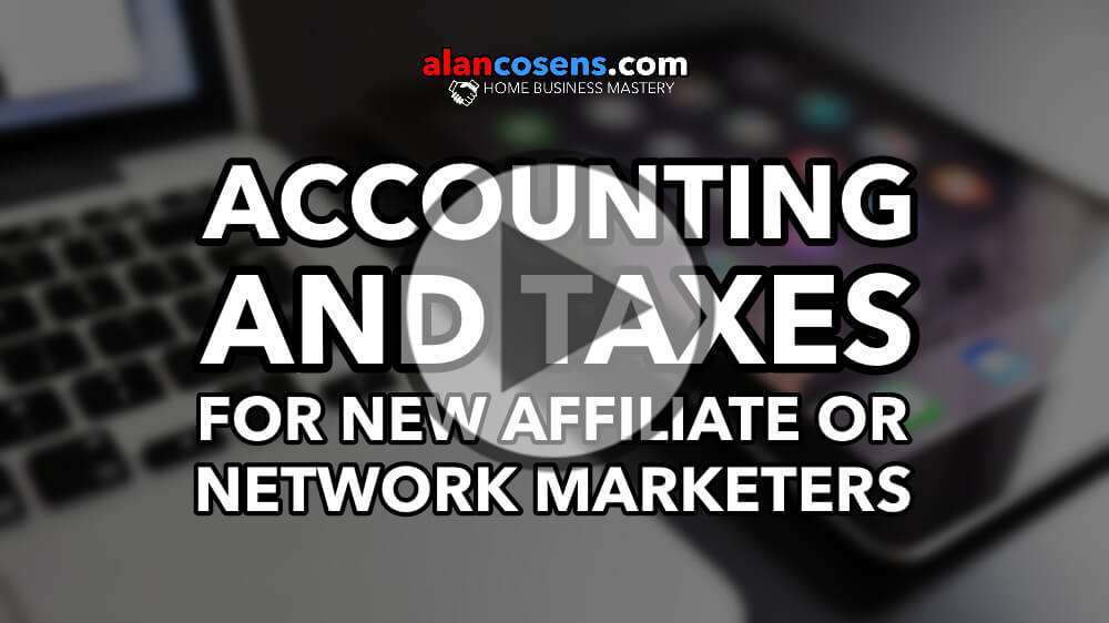 Accounting and Taxes For New Affiliate or Network Marketers