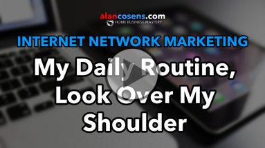 Daily routing of top network marketer, look over my shoulder