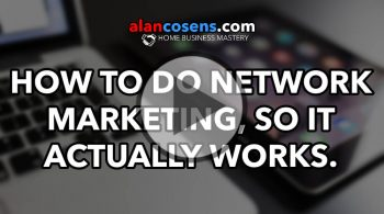 How To Do Network Marketing So It Actually Works