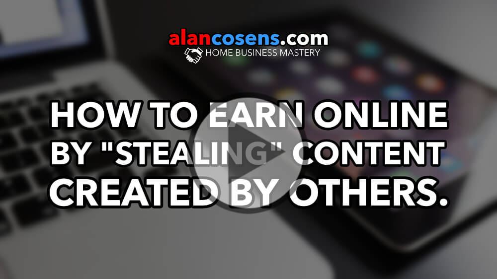 How to Earn Online By Stealing Content By Others