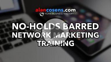 No Holds Barred Network Marketing Training