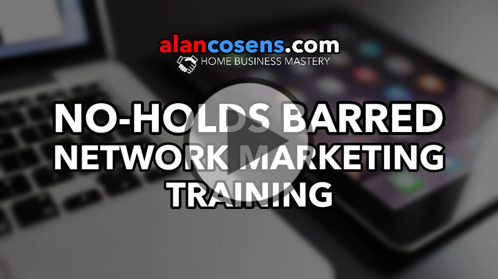 No-Holds Barred Network Marketing Training