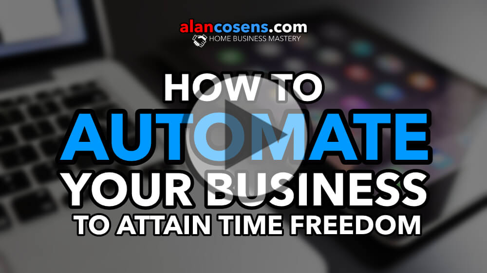 How To Automate Your Home Business To Gain Time Freedom