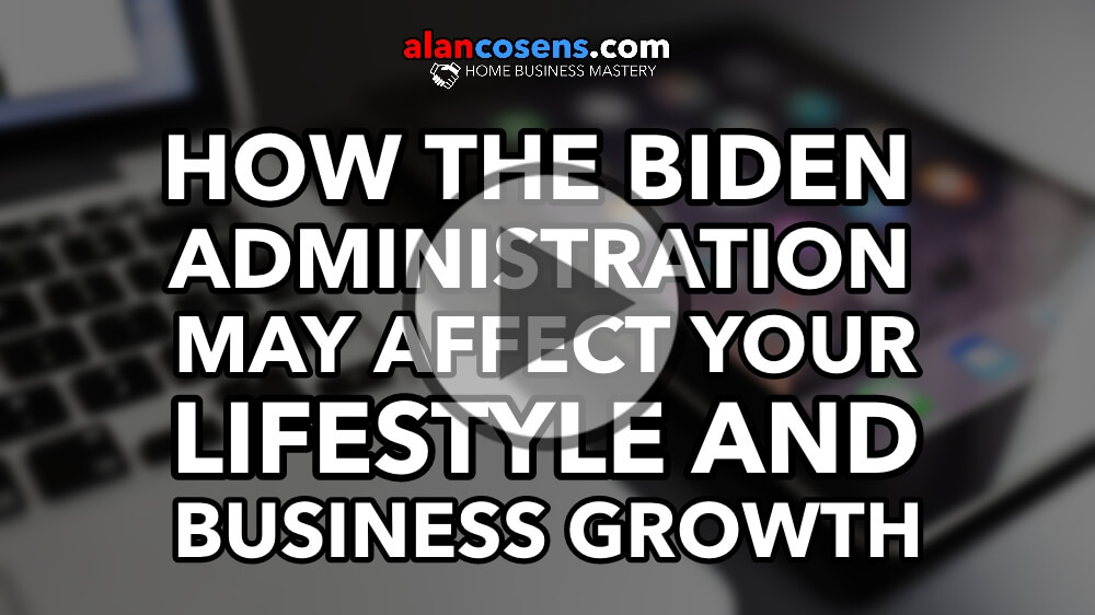 How the Biden Admin May Affect Your Lifestyle and Business Growth