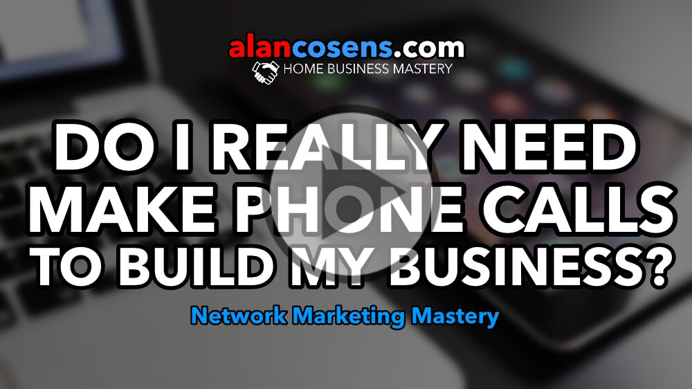 Do I Really Need To Make Phone Calls To Build My Network Marketing Business?