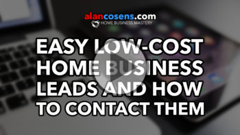Easy Low-Cost Home Business Leads and How to Contact Them