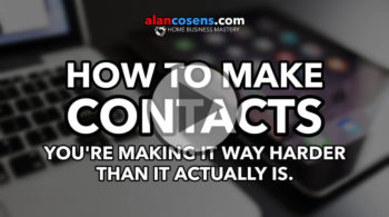 How To Make Contacts: You're Making it Way Harder Than it Actually Is.
