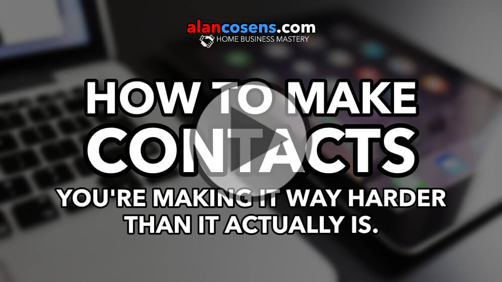 How to Make Contacts (You're Making it Way Harder Than it Actually is)