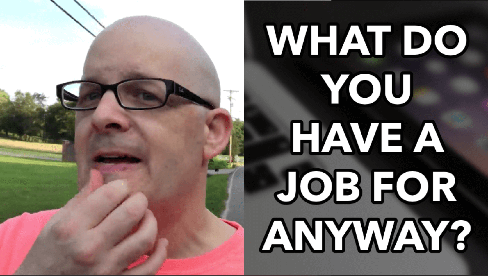 What Do You Have a Job For Anyway?