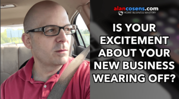 Excitement About Your New Business Wearing Off?