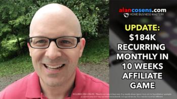 "UPDATE: ""$184K Recurring Monthly in 10 Weeks"" Affiliate Game"
