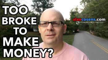 Too Broke to Make Money?